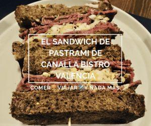 El sandwich de pastrami de Canalla Bistro Valencia by Ricard Camarena