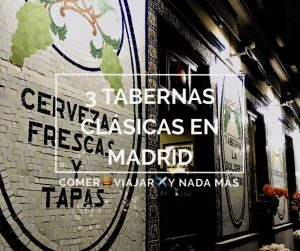 3 tabernas clásicas para ir de tapas por Madrid