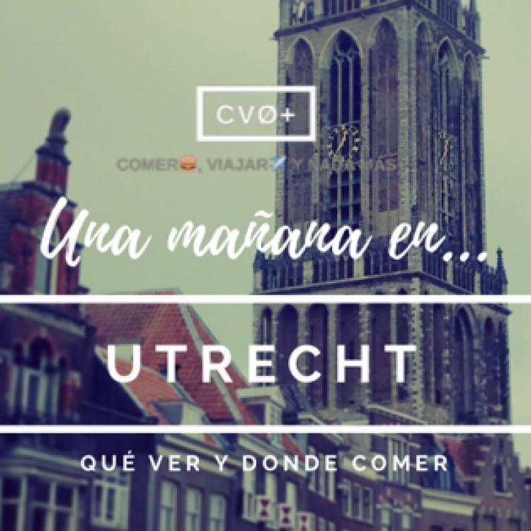 Una mañana en Utrecht: qué ver y donde comer