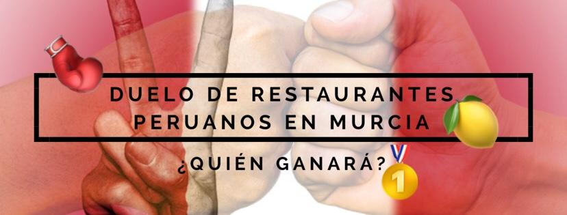 Duelo de restaurantes peruanos en Murcia ¿quién ganará?